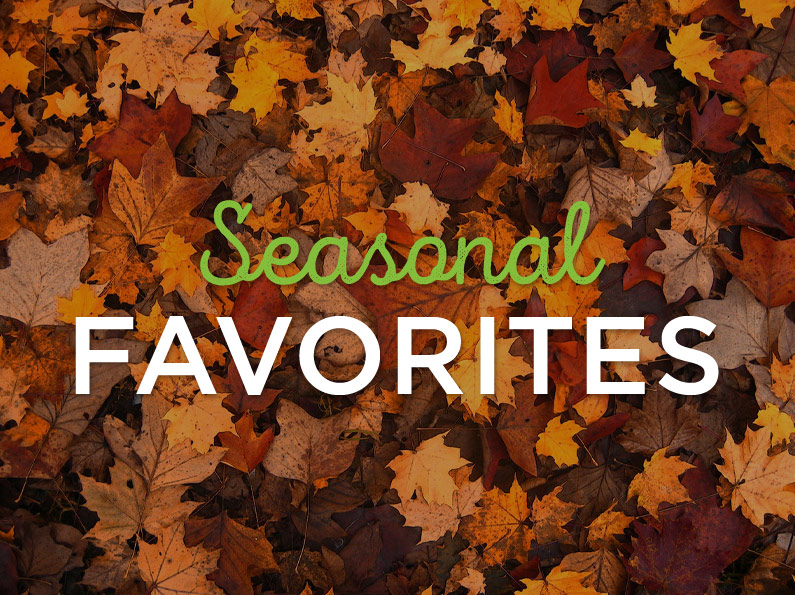Our Most Popular Seasonal Selections