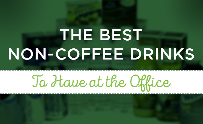 6 Non-Coffee Drinks to Have at the Office